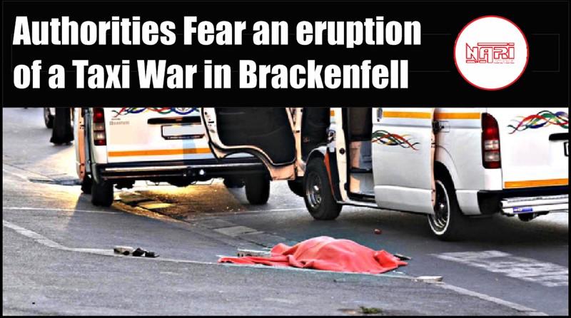 FEAR TAXI WAR: Authorities fear an eruption of a Taxi War in Brackenfell