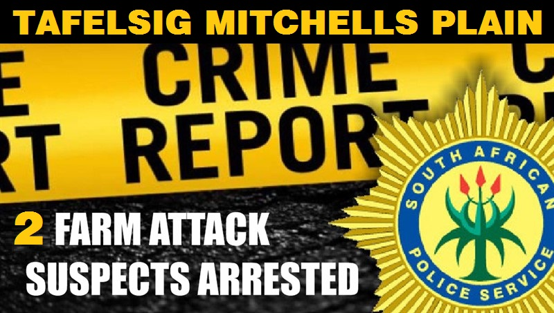 MITCHELLS PLAIN: 2 Suspects Arrested for Still Bay Farm Murder, 2 Suspects evade arrest