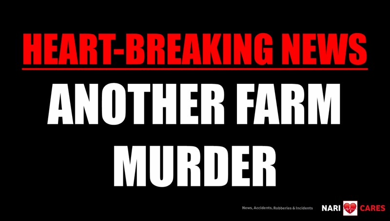 HEART-BREAKING NEWS: ANOTHER FARM MURDER